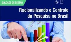 Diálogos de Gestão: Racionalizando o controle da pesquisa no Brasil